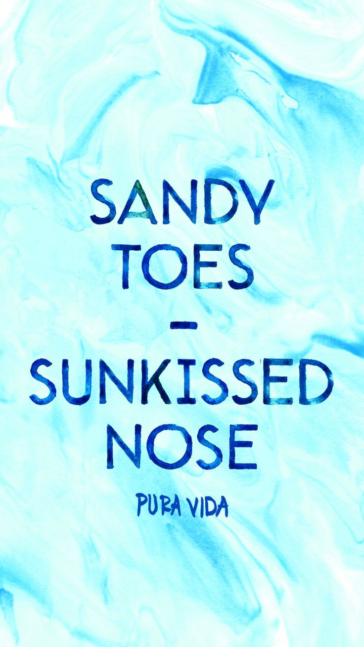Summer Quotes : Sandy Toes - Sunkissed Nose | Pura Vida ...