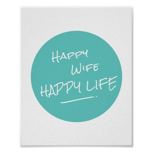 Wedding Quotes : Happy Wife Happy Life Saying Teal Spot ...