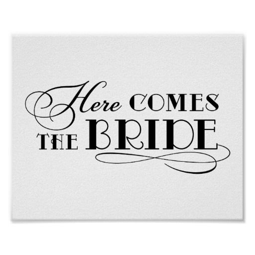 Wedding Quotes Here Comes The Bride Wedding Ceremony Sign Poster
