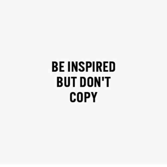 Motivational Quotes : Be Inspired But Don't Copy