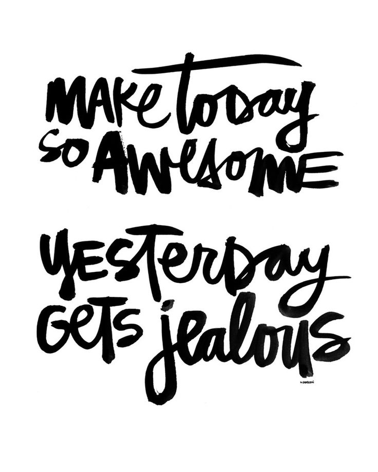 Motivational Quotes Make Yesterday Jealous Quotesstory Com