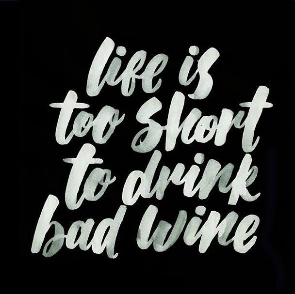 Motivational Quotes Life Is Too Short To Drink Bad Wine