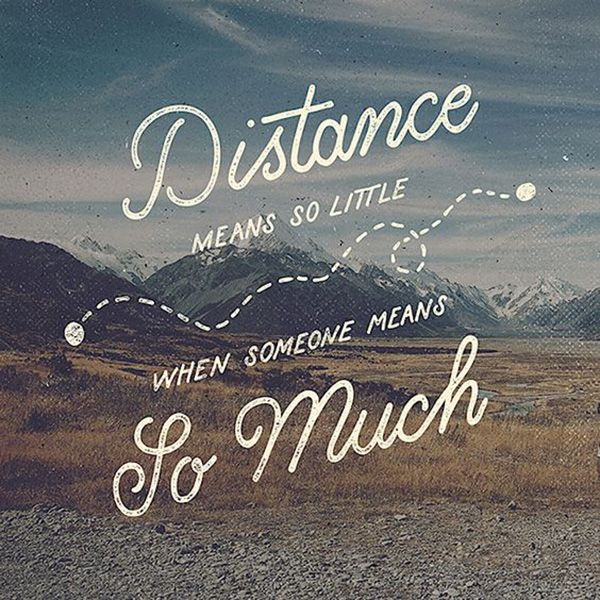 Friendship Quotes Distance Means So Little When Someone Means So