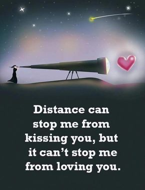 Love Distance Can Stop Me From Kissing You But It Cant Stop Me