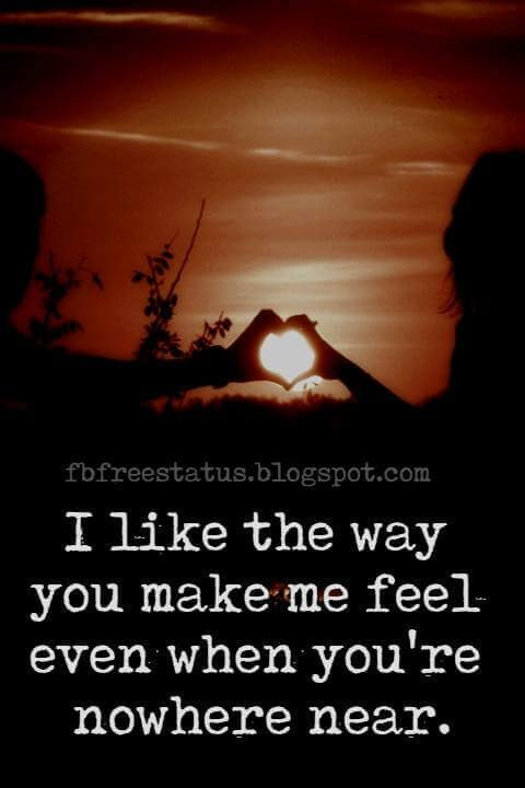 the way you make me feel love quotes